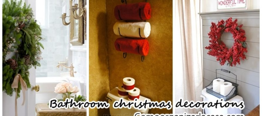 Ideas for decorating your bathroom this Christmas 2016-2017 - How to organize