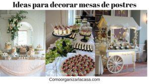 Ideas para decorar mesas de postres