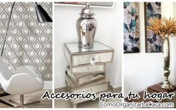 Accesorios que te ayudan a decorar tu hogar