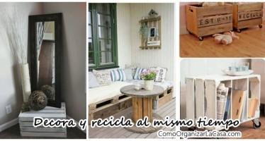 Grandiosas ideas de reciclaje y decoración DIY