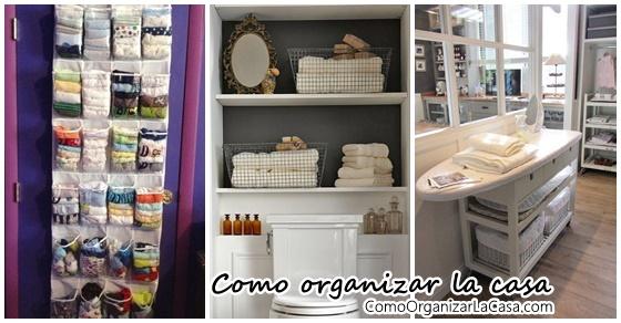 Ideas para organizar mejor tu hogar decoracion de - Ideas para organizar la casa ...