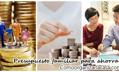 Como hacer un presupuesto familiar – que te permita ahorrar