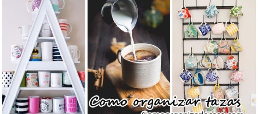 Como organizar las tazas en la cocina