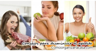 Sigue nuestros consejos para reducir tu apetito y bajar de peso rápido