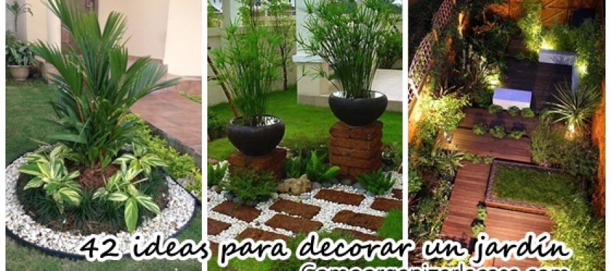 42 ideas para decorar tu jard n curso de organizacion de for Ideas para decorar el jardin de casa