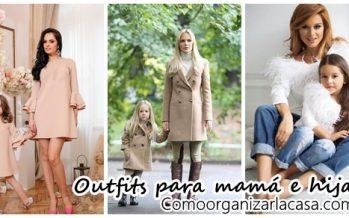 Outfits hermosos en conjunto para mamá e hija
