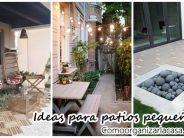 Ideas para aprovechar un patio pequeño